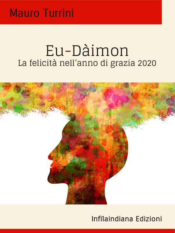 Eu-dàimon. La felicità nell'Anno di grazia 2020
